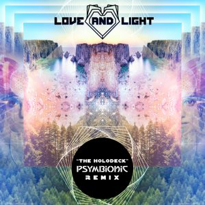 Love and Light – The Holodeck (Psymbionic Remix) :: Free Download