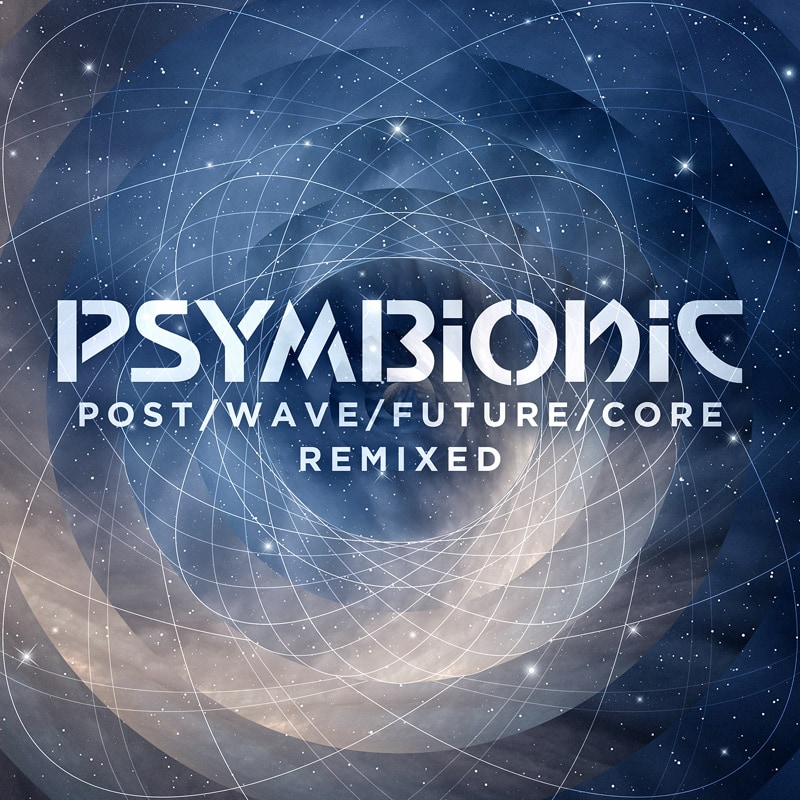 Psymbionic_PostWaveFutureCore_Remixed
