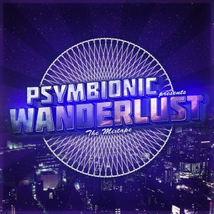 Psymbionic – Wanderlust Mixtape :: Free Download