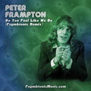 Peter Frampton – Do You Feel (Psymbionic Remix) :: FREE DL